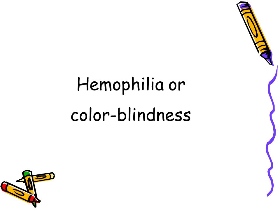 Hemophilia or color-blindness