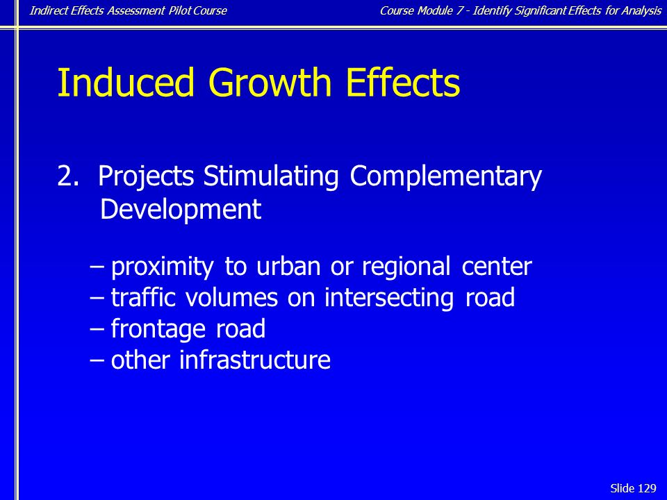 Indirect Effects Assessment Pilot Course Slide 129 Induced Growth Effects 2.