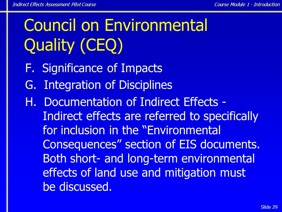 Indirect Effects Assessment Pilot Course Slide 29 Council on Environmental Quality (CEQ) F.