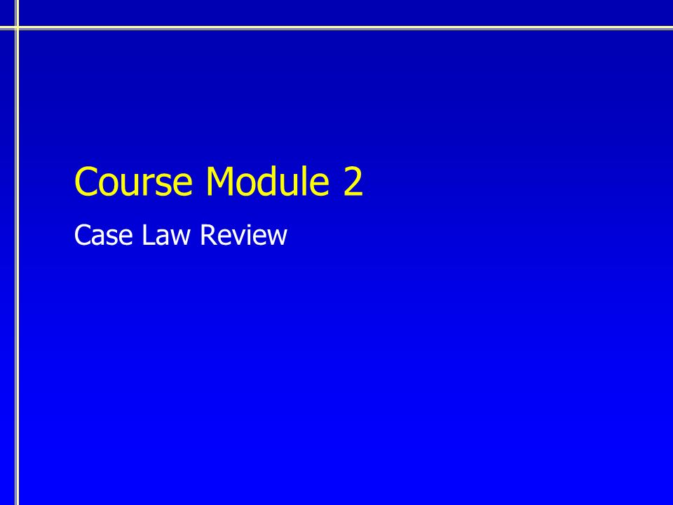 Course Module 2 Case Law Review