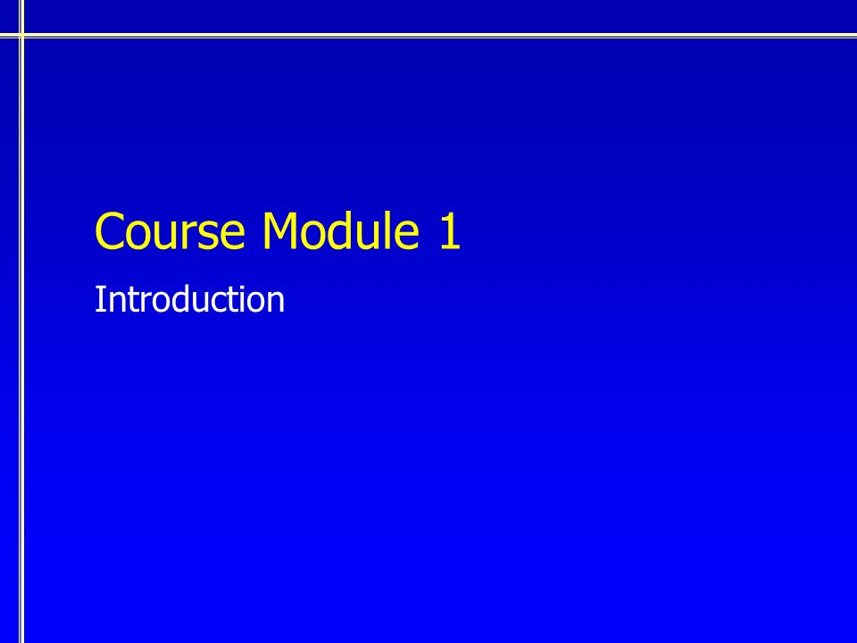 Course Module 1 Introduction