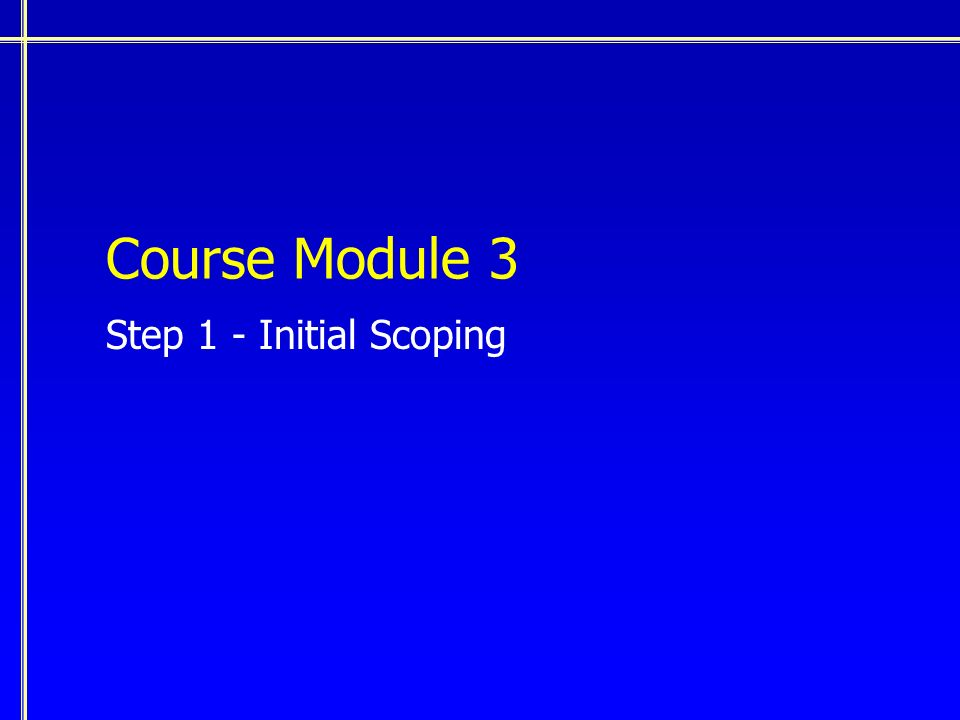 Course Module 3 Step 1 - Initial Scoping