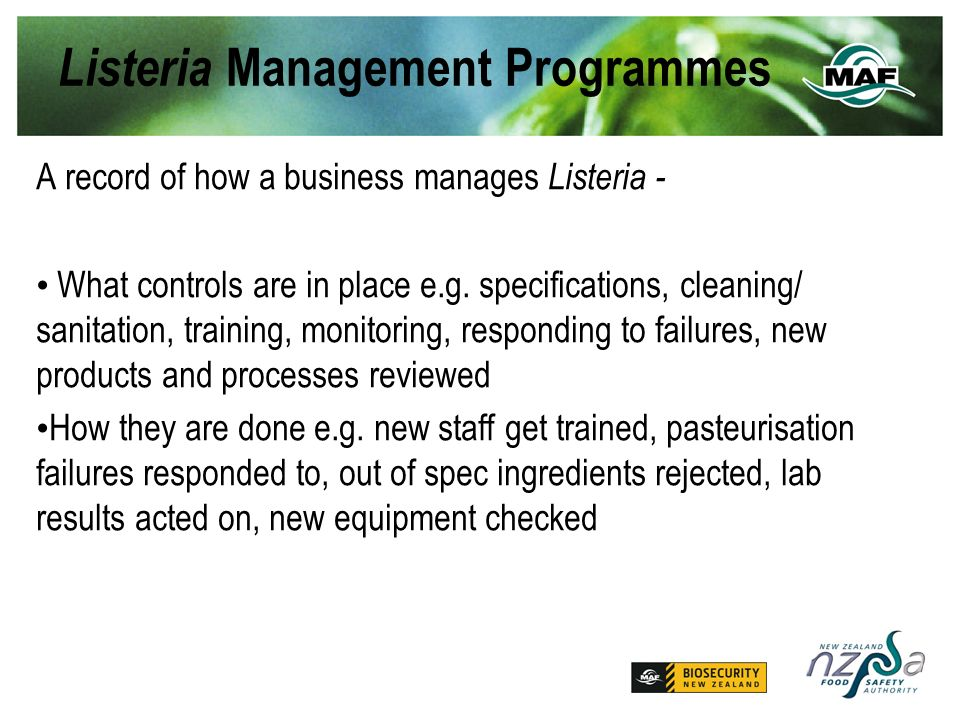 Listeria Management Programmes A record of how a business manages Listeria - What controls are in place e.g.
