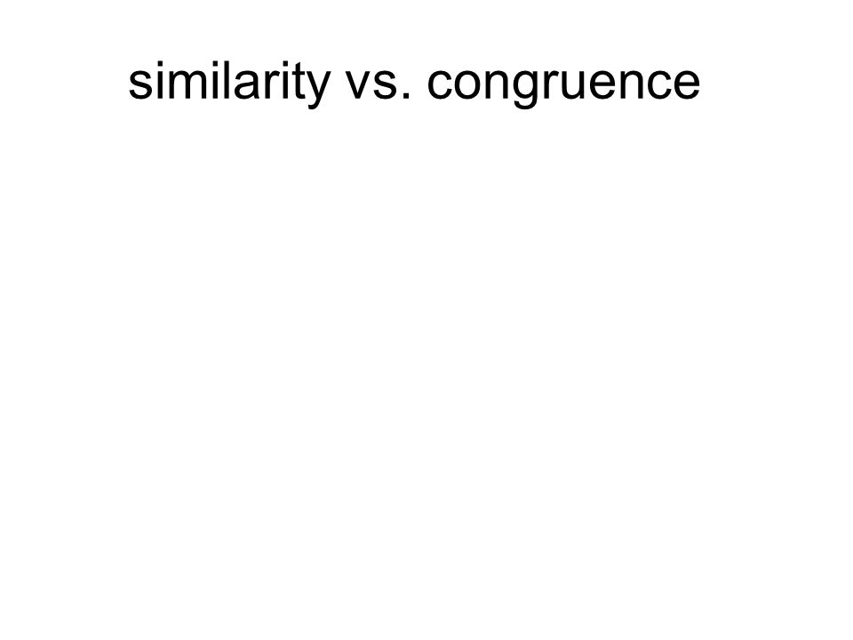 similarity vs. congruence