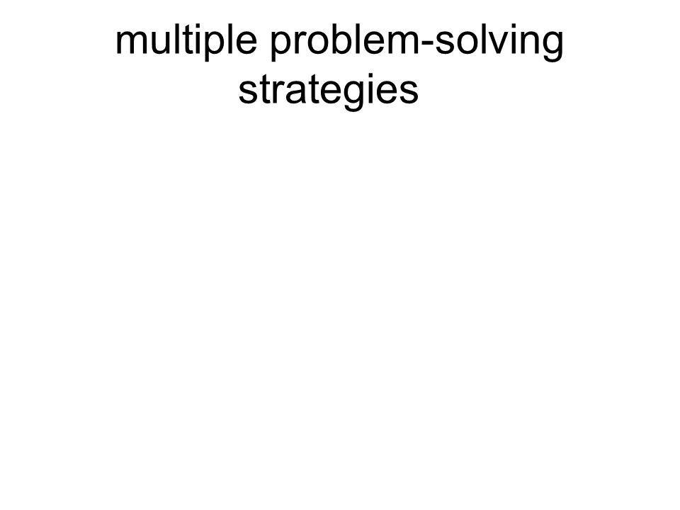 multiple problem-solving strategies