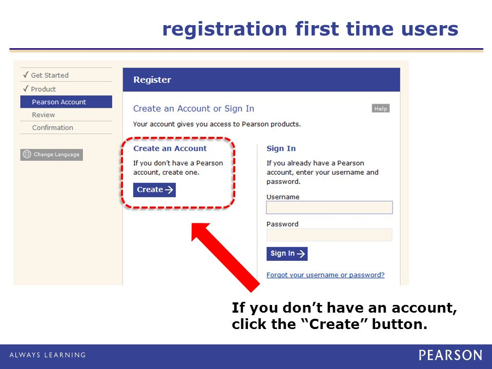 registration first time users If you don't have an account, click the Create button.