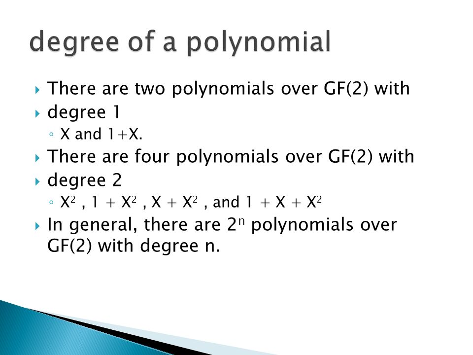  There are two polynomials over GF(2) with  degree 1 ◦ X and 1+X.