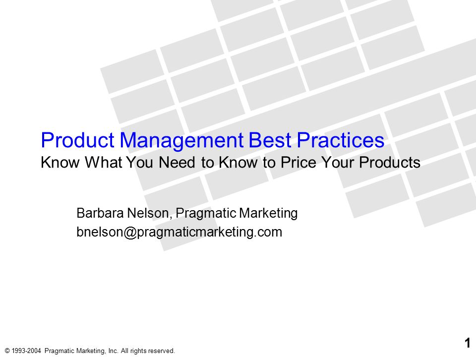 1 Pragmatic Marketing Inc All Rights Reserved Product