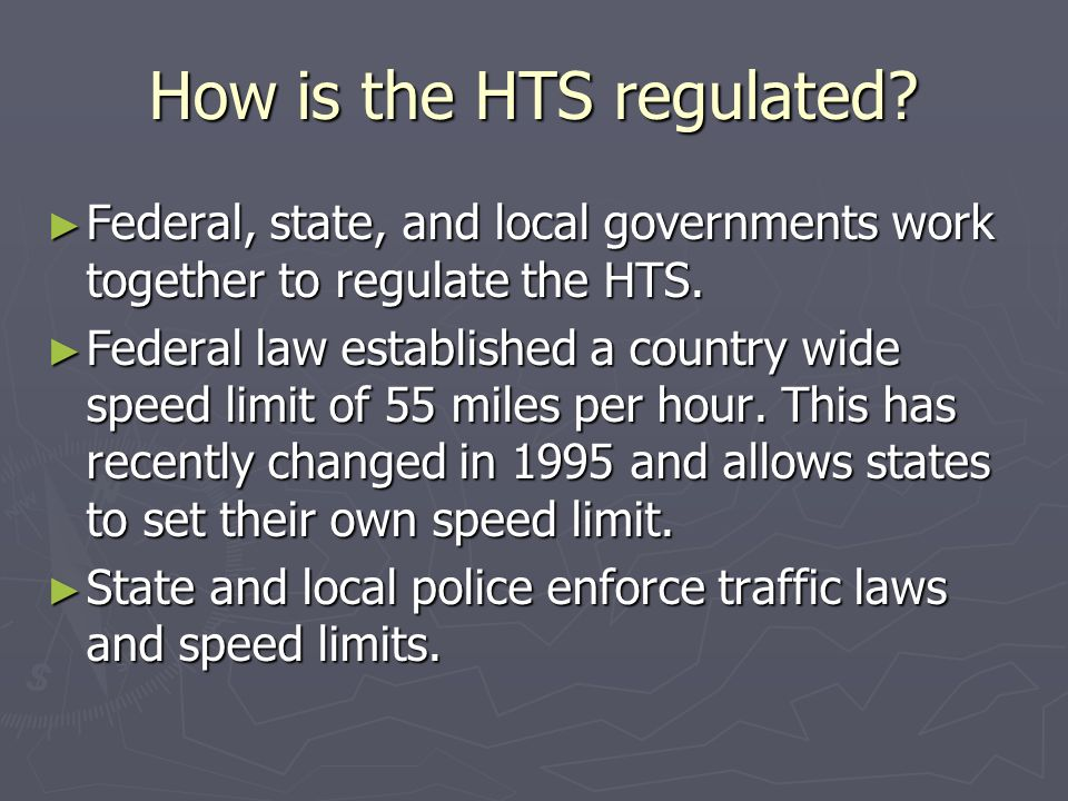 How is the HTS regulated.