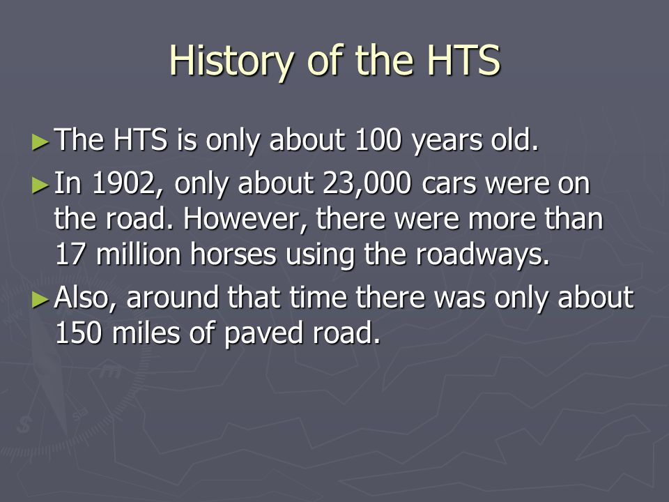 History of the HTS ► The HTS is only about 100 years old.