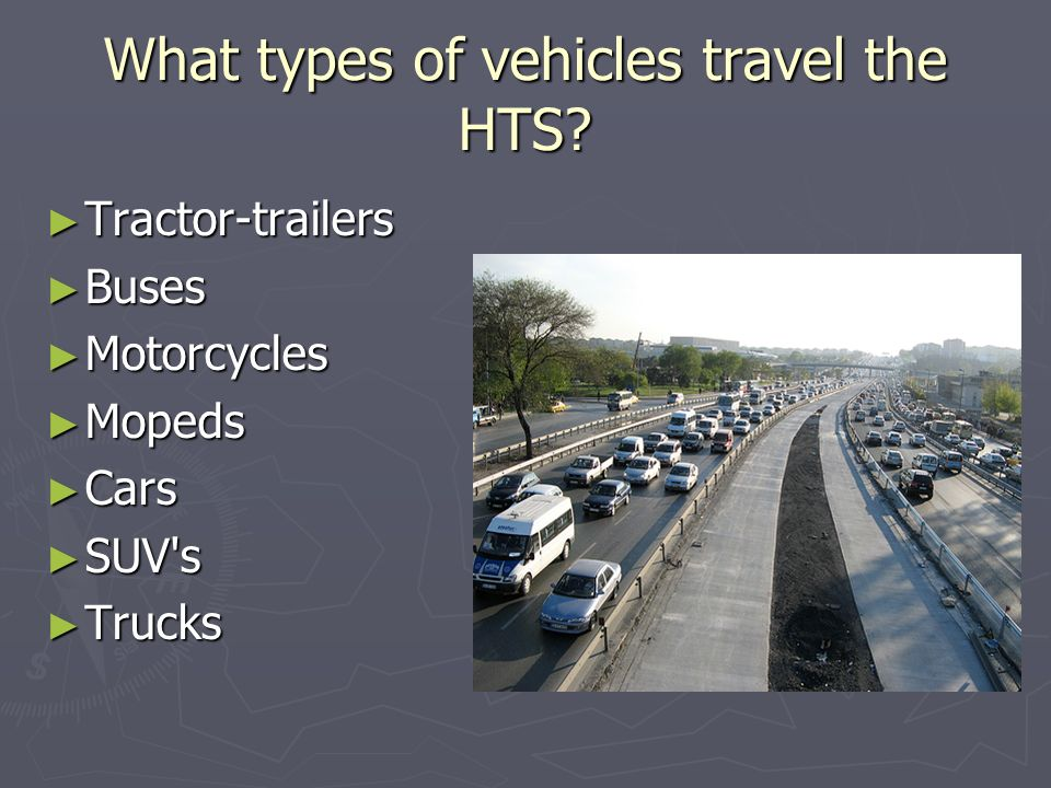 What types of vehicles travel the HTS.