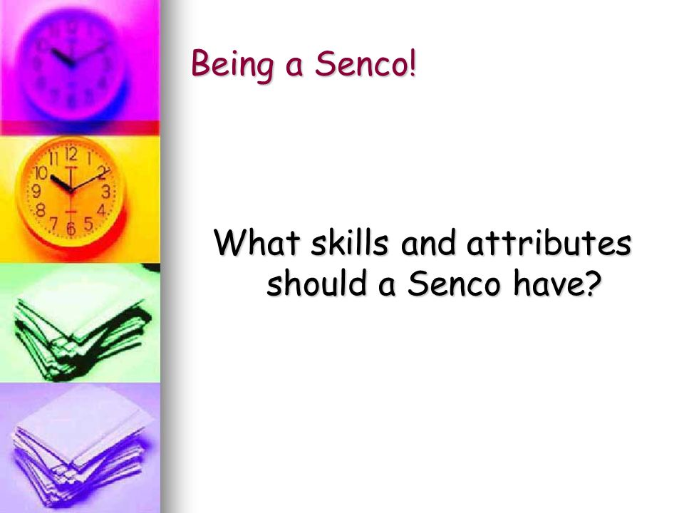 Being a Senco! What skills and attributes should a Senco have