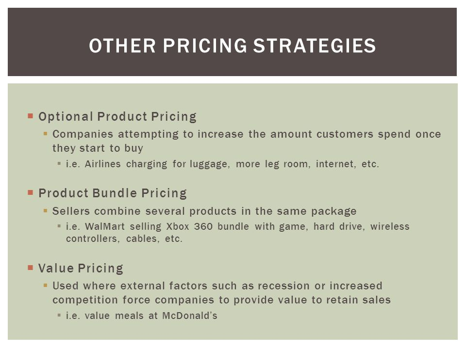  Optional Product Pricing  Companies attempting to increase the amount customers spend once they start to buy  i.e.