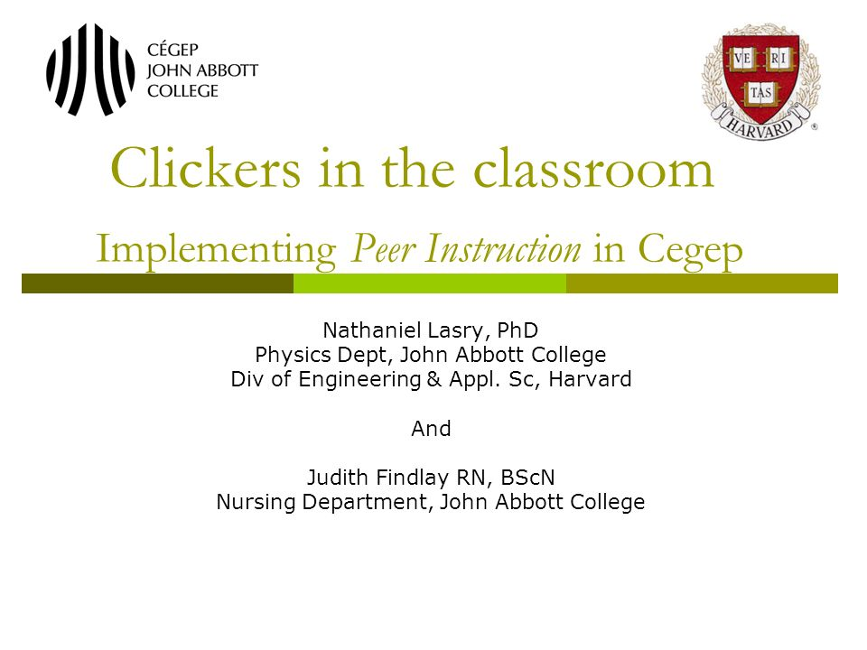 Clickers In The Classroom Implementing Peer Instruction In Cegep