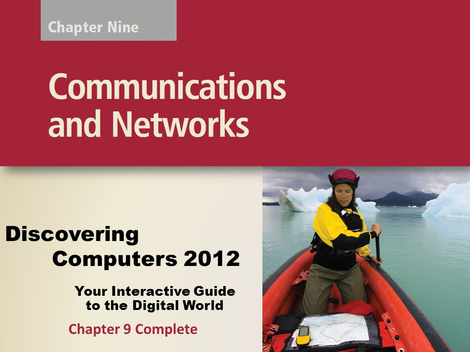 Your Interactive Guide to the Digital World Discovering Computers 2012 Chapter 9 Complete
