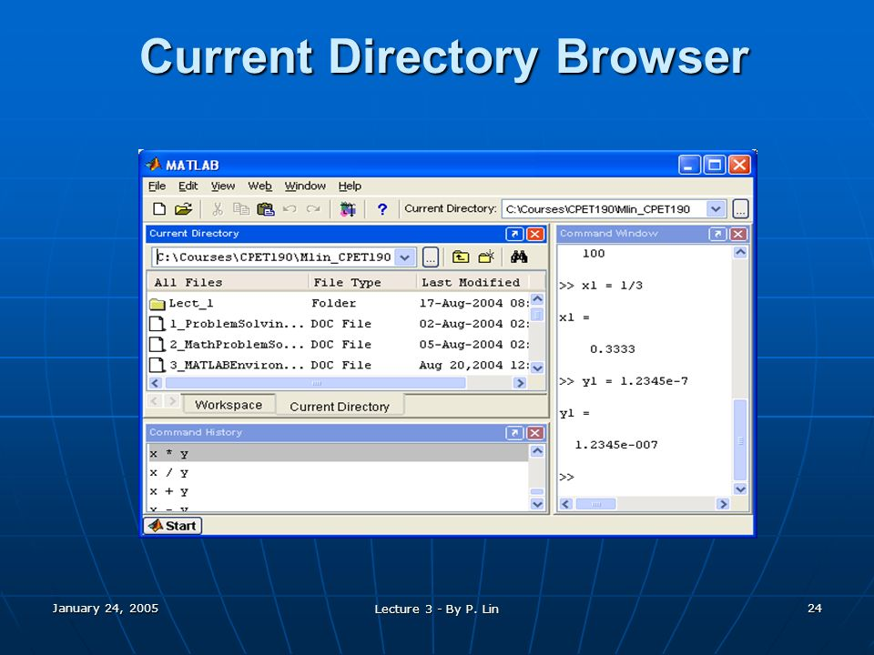 January 24, 2005 Lecture 3 - By P. Lin 24 Current Directory Browser