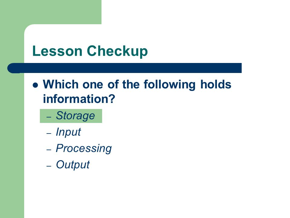 Lesson Checkup Which one of the following holds information.