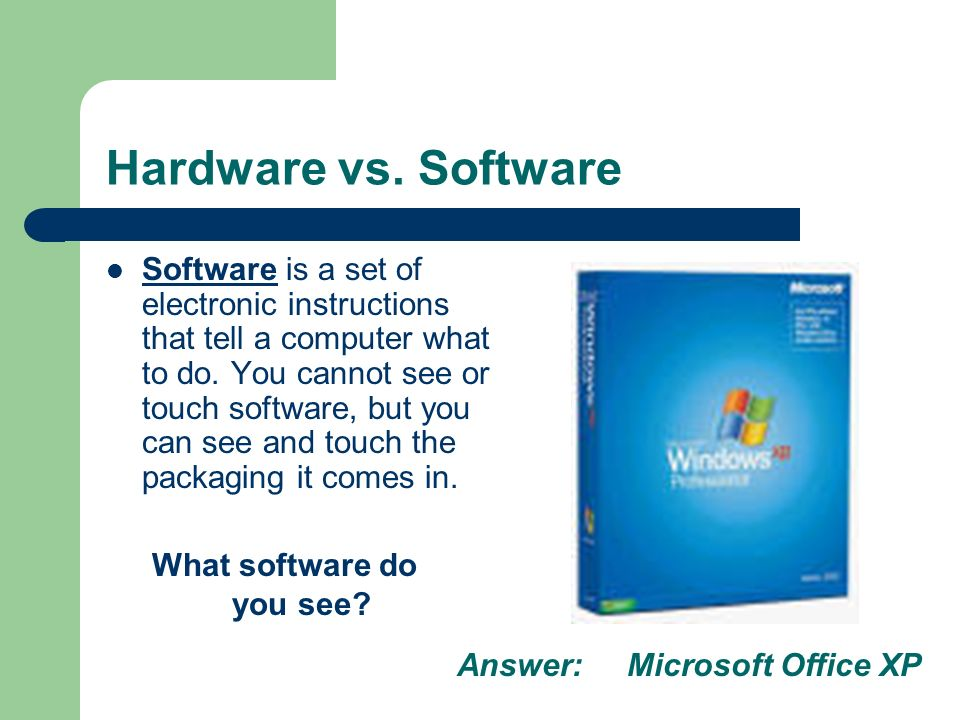 Hardware vs. Software Software is a set of electronic instructions that tell a computer what to do.