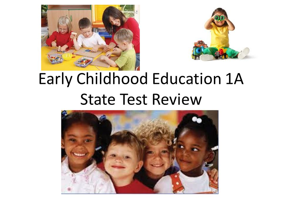 Early Childhood Education 1A State Test Review