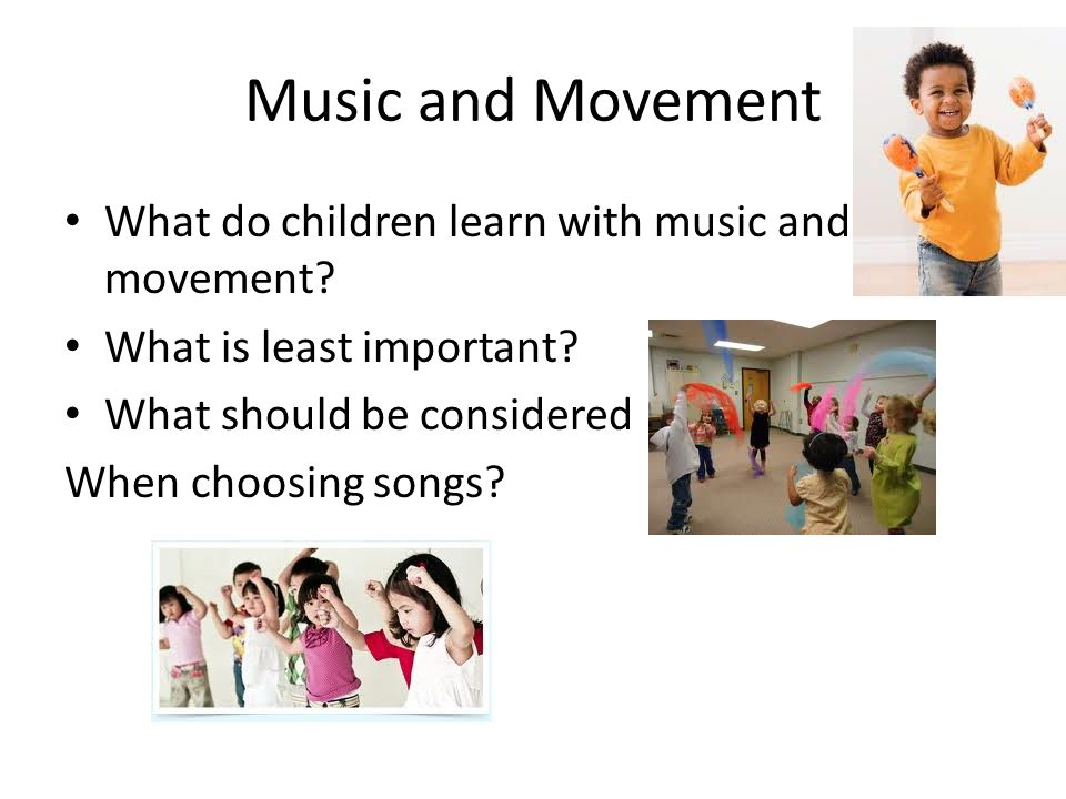 Music and Movement What do children learn with music and movement.