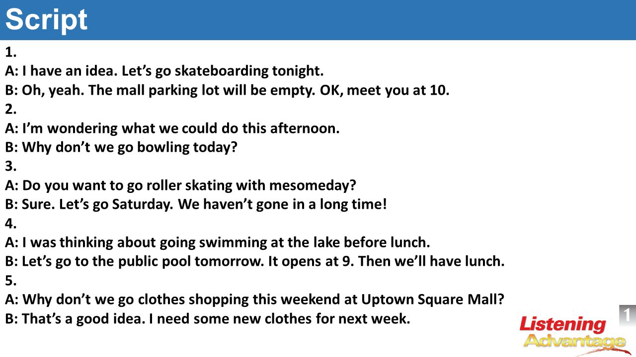 Script 1. A: I have an idea. Let's go skateboarding tonight.