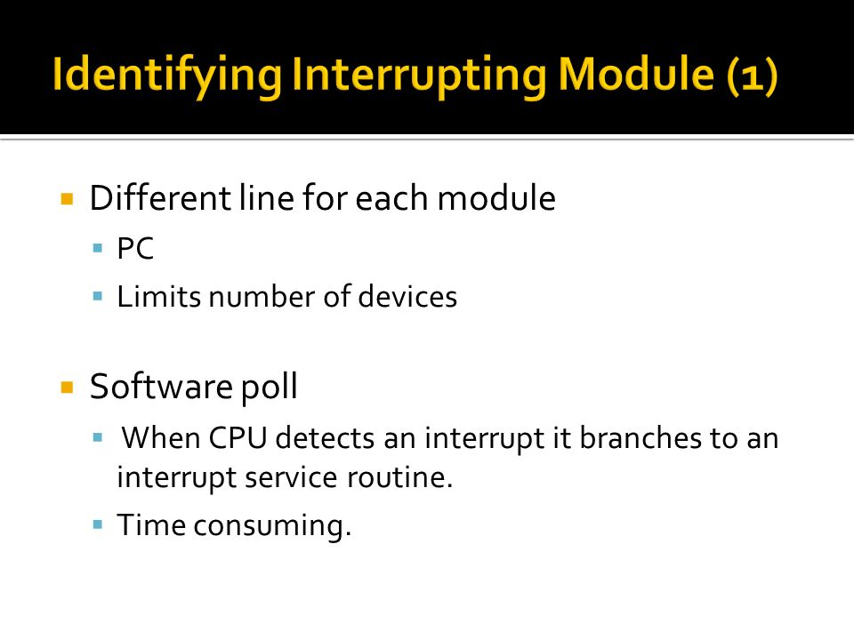  How do you identify the module issuing the interrupt.