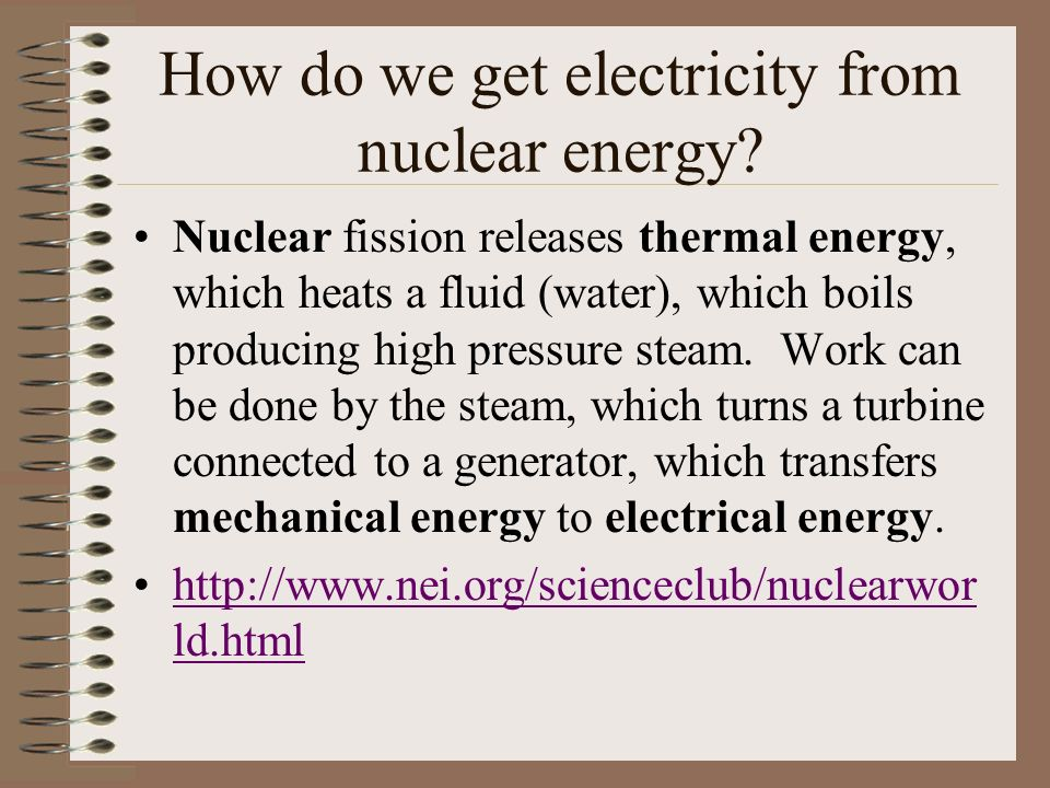 How do we get electricity from nuclear energy.