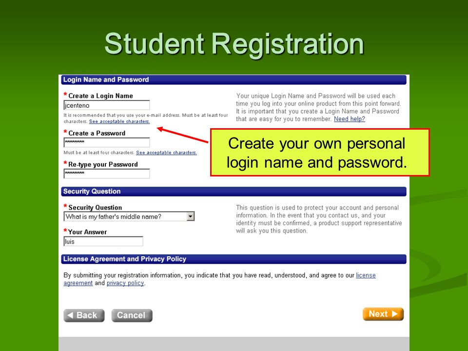 Student Registration Create your own personal login name and password.