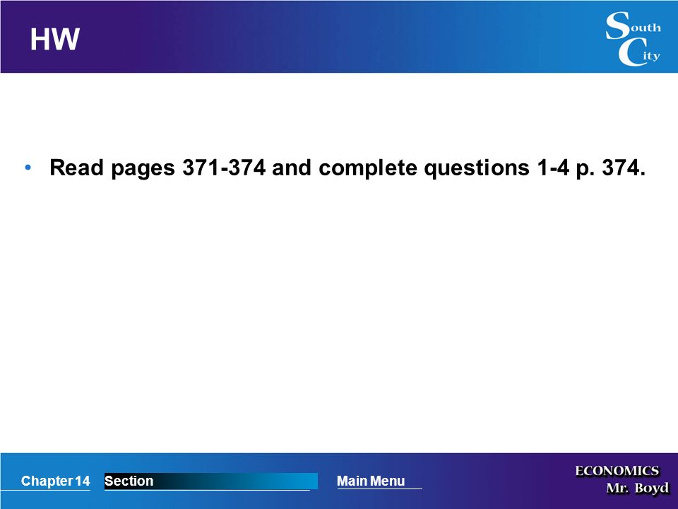 Chapter 14SectionMain Menu HW Read pages and complete questions 1-4 p. 374.