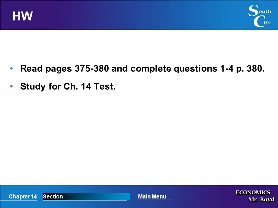 Chapter 14SectionMain Menu HW Read pages and complete questions 1-4 p.