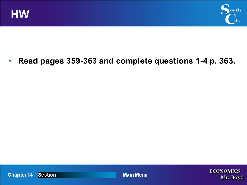 Chapter 14SectionMain Menu HW Read pages and complete questions 1-4 p. 363.