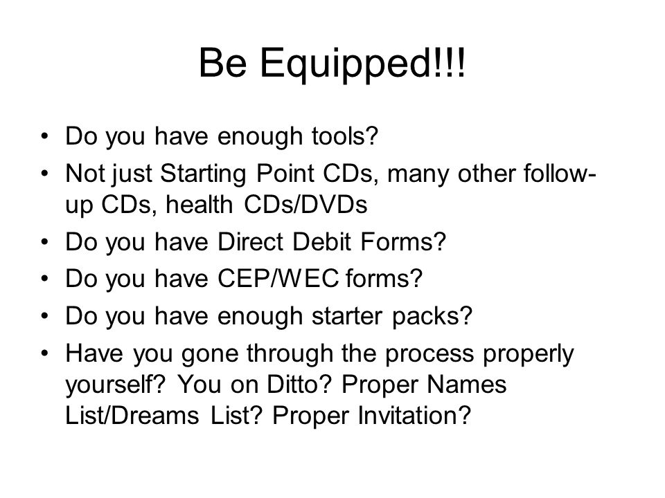 Be Equipped!!. Do you have enough tools.