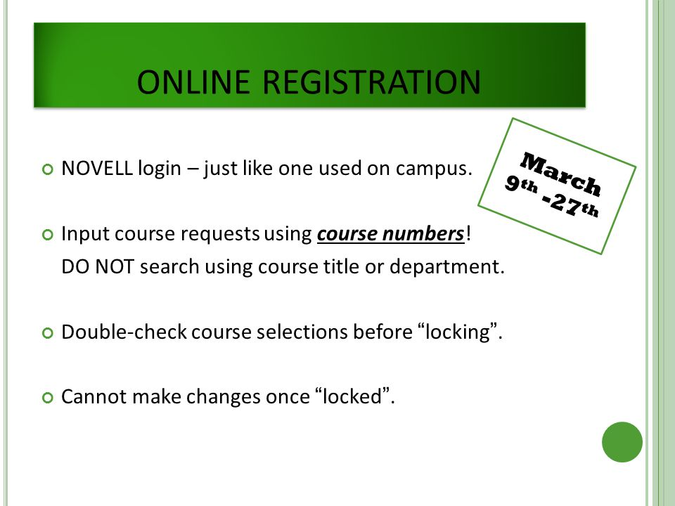 ONLINE REGISTRATION NOVELL login – just like one used on campus.