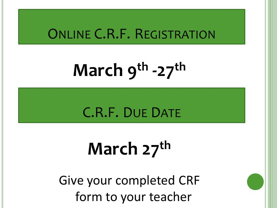 O NLINE C.R.F. R EGISTRATION March 9 th -27 th C.R.F.