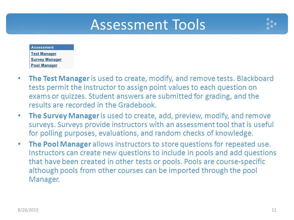 Assessment Tools The Test Manager is used to create, modify, and remove tests.