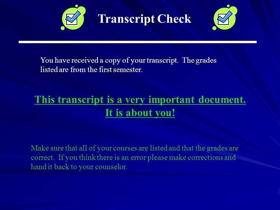 Transcript Check You have received a copy of your transcript.
