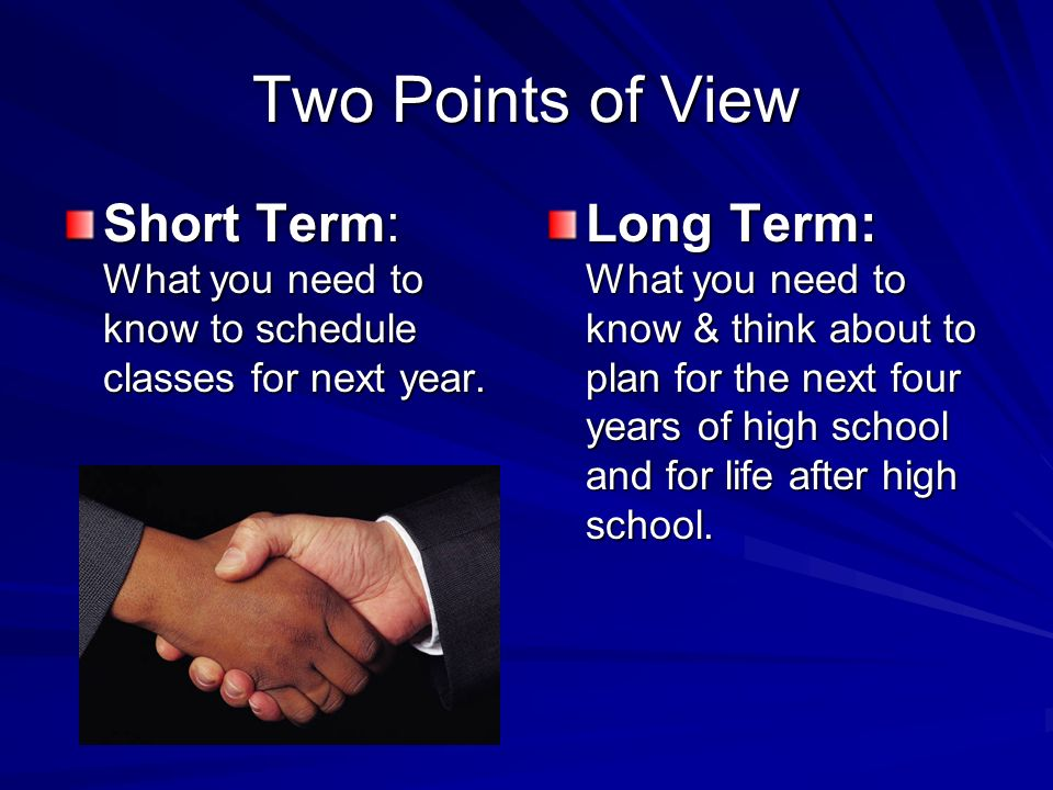 Two Points of View Short Term: What you need to know to schedule classes for next year.