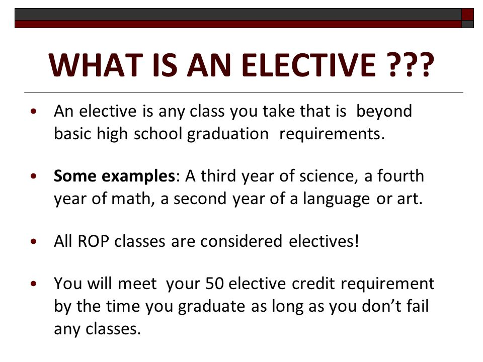 WHAT IS AN ELECTIVE .