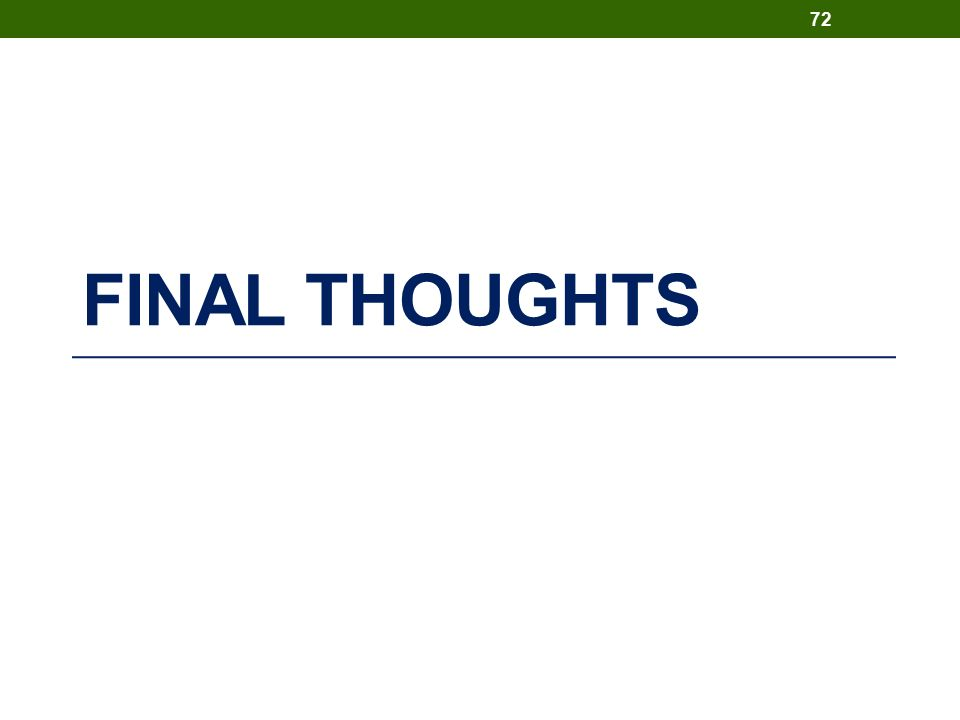 FINAL THOUGHTS 72