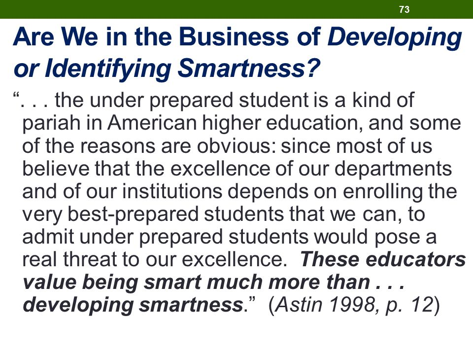 Are We in the Business of Developing or Identifying Smartness.