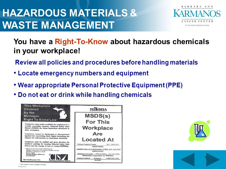 7 You have a Right-To-Know about hazardous chemicals in your workplace.
