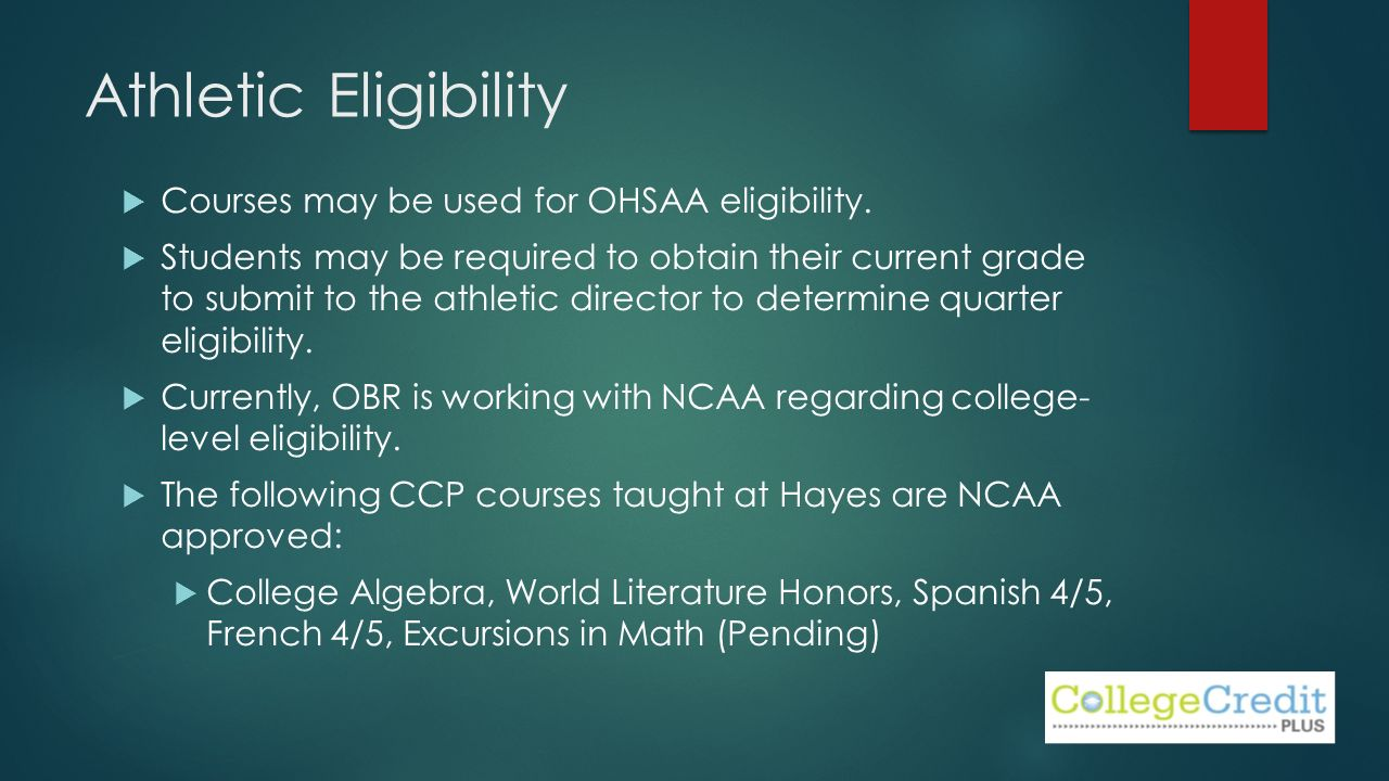 Athletic Eligibility  Courses may be used for OHSAA eligibility.