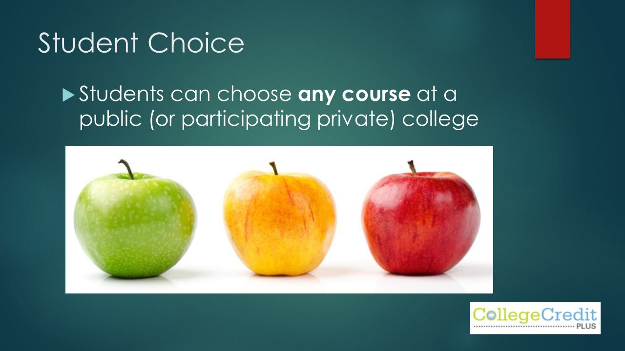 Student Choice  Students can choose any course at a public (or participating private) college