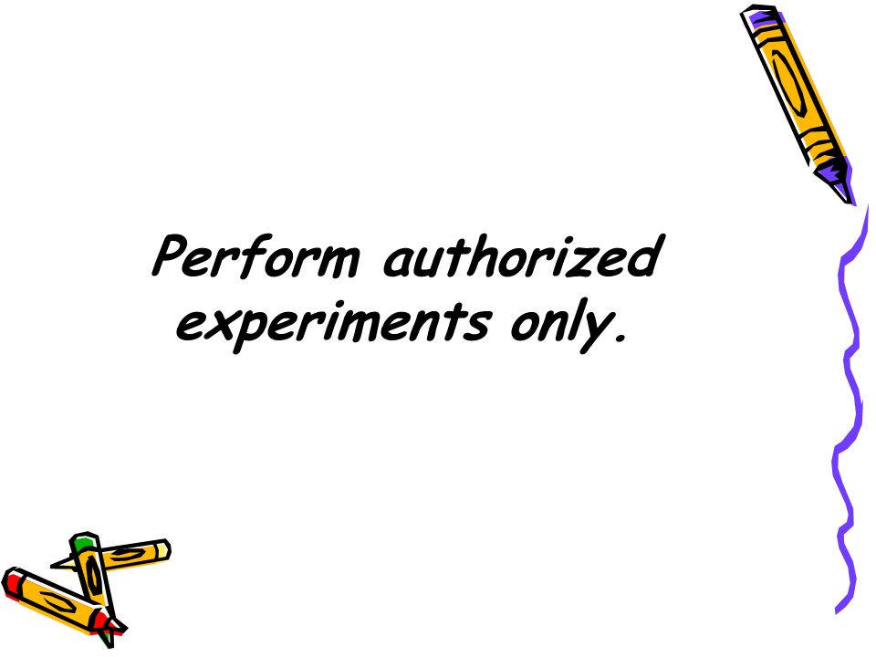 Perform authorized experiments only.