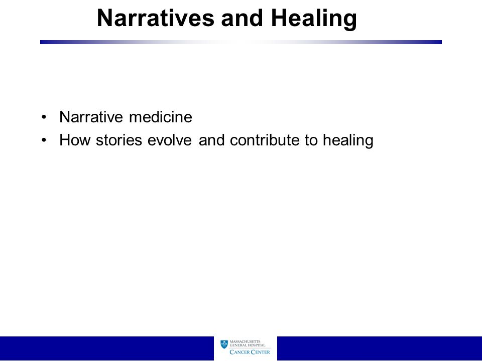 Narratives and Healing Narrative medicine How stories evolve and contribute to healing