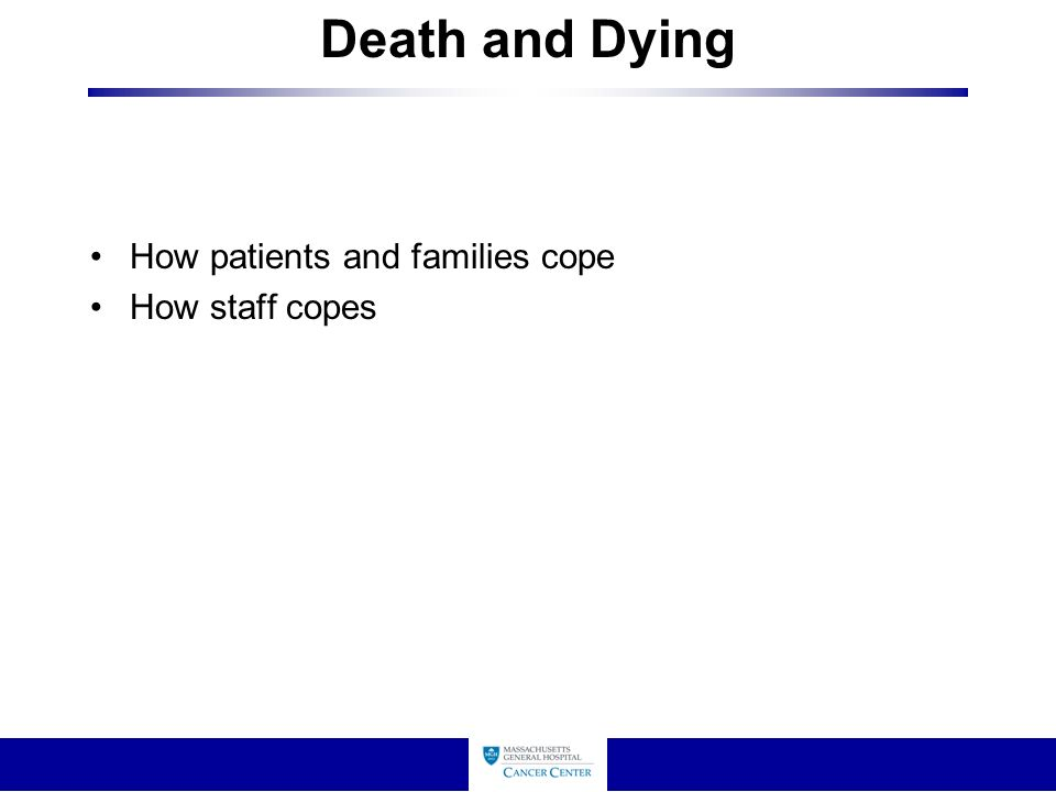 Death and Dying How patients and families cope How staff copes