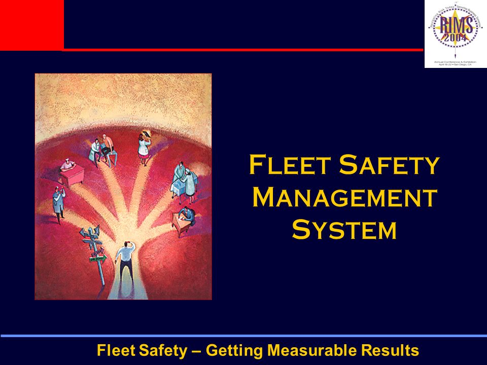 Fleet Safety – Getting Measurable Results Fleet Safety Management System