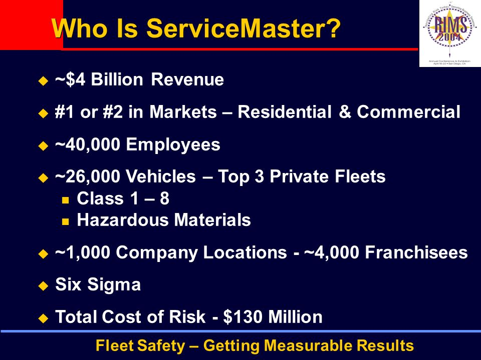 Fleet Safety – Getting Measurable Results Who Is ServiceMaster.