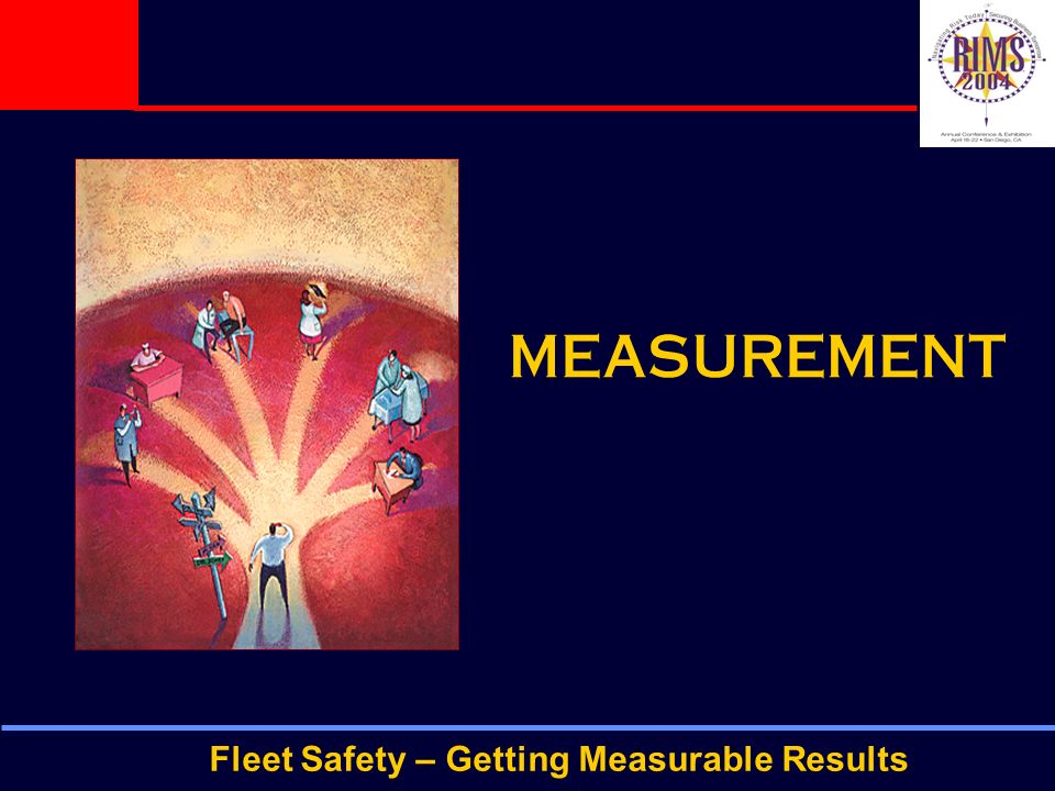Fleet Safety – Getting Measurable Results MEASUREMENT