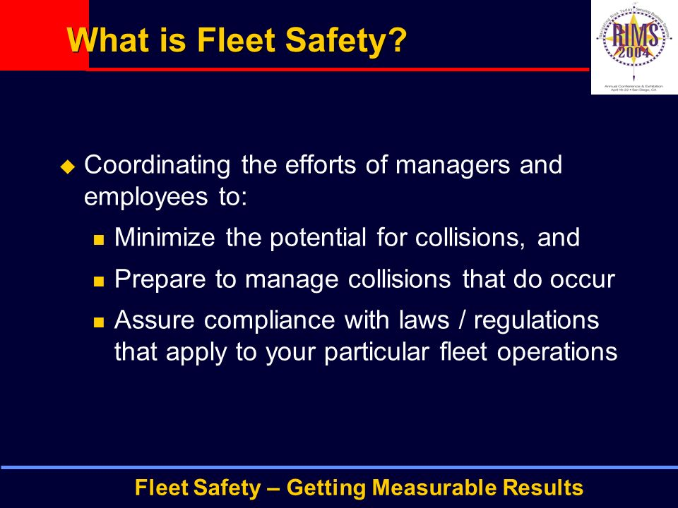 Fleet Safety – Getting Measurable Results What is Fleet Safety.